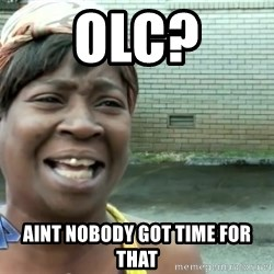 sweet brown ios - OLC? Aint nobody got time for that