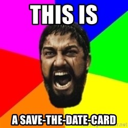 sparta - This is a Save-the-Date-Card
