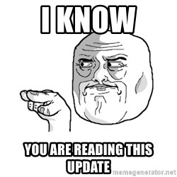 i'm watching you meme - I know  you are reading this update