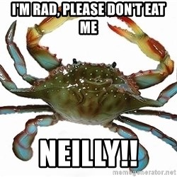 Boss Crab - I'm rad, Please don't eat me Neilly!!