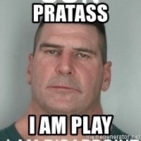 son i am disappoint - pratass i am play