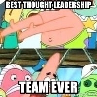 patrick star - best thought leadership team ever
