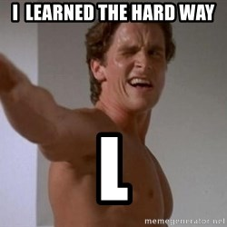 american psycho - I  learned the hard way L