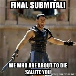 GLADIATOR - Final submital! We who are about to die salute you