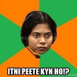 Stereotypical Indian Telemarketer -  Itni peete kyn ho!?