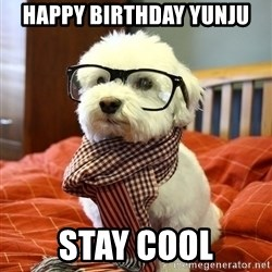 hipster dog - Happy birthday yunju Stay cool