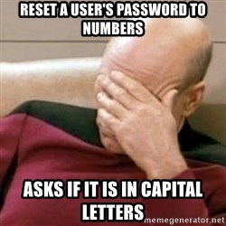 Face Palm - reset a user's password to numbers asks if it is in capital letters