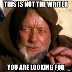 JEDI KNIGHT - This is not the writer you are looking for