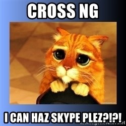 puss in boots eyes 2 - CROSS NG I CAN HAZ SKYPE PLEZ?!?!