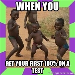 african kids dancing - when you get your first 100% on a test