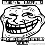 Troll Face in RUSSIA! - That FACE YOU MAKE WHEN YOU ASSIGN HOMEWORK ON THE DAY OF A TEST