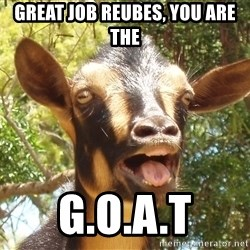 Illogical Goat - great job reubes, you are the g.o.a.t