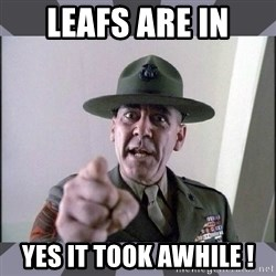R. Lee Ermey - Leafs are in Yes it took awhile !