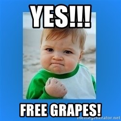 yes baby 2 - Yes!!! Free grapes!
