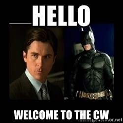 Batman's voice  - HELLO Welcome to the cw