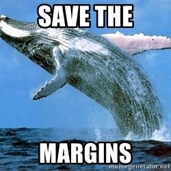whaleeee - Save The Margins