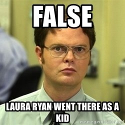 False guy - False Laura Ryan Went there as a kid
