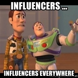 X, X Everywhere  - influencers ... influencers everywhere