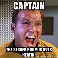 Screaming Captain Kirk - Captain The server room is over heatin!