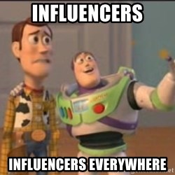 X, X Everywhere  - influencers influencers everywhere