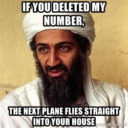 Osama Bin Laden - If you Deleted My Number,  The Next Plane Flies Straight into your house