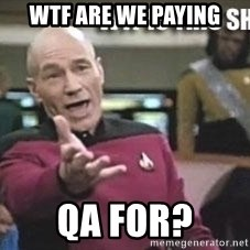 Patrick Stewart WTF - WTF ARE we paying  QA for?