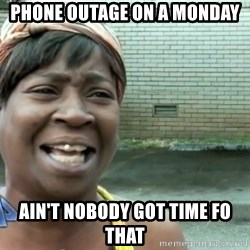 sweet brown ios - Phone outage on a monday ain't nobody got time fo that