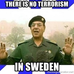 Comical Ali - THERE IS NO TERRORISM IN SWEDEN