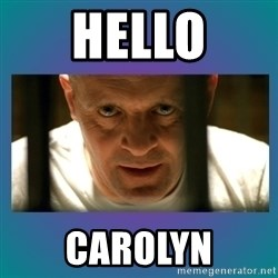 Hannibal lecter - Hello Carolyn
