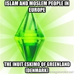 Sims - Islam and Moslem People in Europe The Inuit Eskimo of Greenland (Denmark)