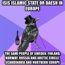 Rich Raven - ISIS Islamic State or Daesh in Europe The Sami People of Sweden, Finland, Norway, Russia and Arctic Circle, Scandinavia and Northern Europe