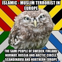 JEALOUS POTTEROMAN - Islamic - Muslim Terrorist in Europe The Sami People of Sweden, Finland, Norway, Russia and Arctic Circle, Scandinavia and Northern Europe