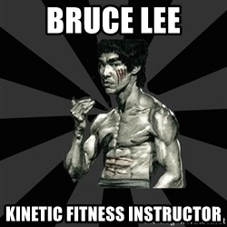 Bruce Lee Figther - bruce lee kinetic fitness instructor