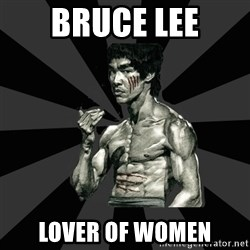 Bruce Lee Figther - bruce lee lover of women