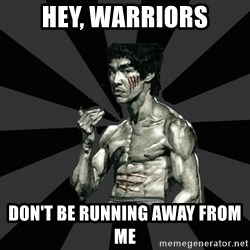 Bruce Lee Figther - hey, warriors DON'T BE RUNNING AWAY FROM ME