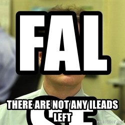 False guy - False                                             there are not any Ileads left