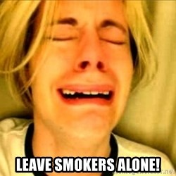 Leave Brittney Alone -  Leave smokers alone!
