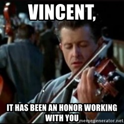 Titanic Band - VINCENT, IT HAS BEEN AN HONOR WORKING WITH YOU
