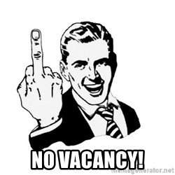 middle finger -  NO Vacancy!