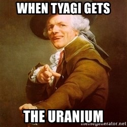 Joseph Ducreux - When tyagi gets The uranium