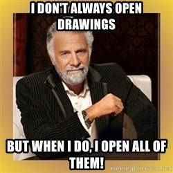 XX beer guy - I don't always open drawings but when I do, I open all of them!