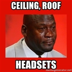 crying michael jordan - ceILING, rOOF hEADSETS