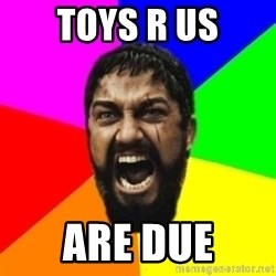 sparta - TOYS R US ARE DUE