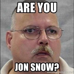 Are You A Wizard - are you jon snow?