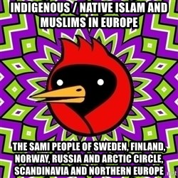 Omsk Crow - Indigenous / Native Islam and Muslims in Europe The Sami People of Sweden, Finland, Norway, Russia and Arctic Circle, Scandinavia and Northern Europe