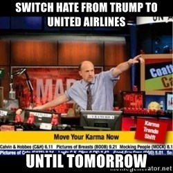 Mad Karma With Jim Cramer - Switch hate from trump to united airlines until tomorrow