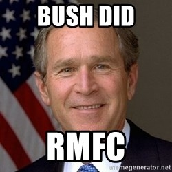 George Bush - Bush did Rmfc