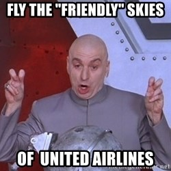 "Dr. Evil Air Quotes - fly the ""friendly"" skies of  united airlines"
