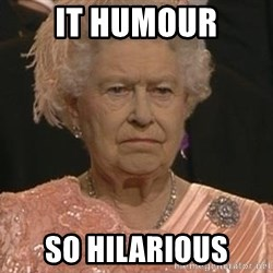 Queen Elizabeth Meme - It humour so hilarious