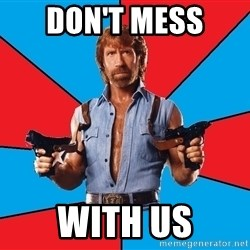 Chuck Norris  - DON'T MeSS  With US